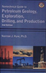Nontechnical Guide to Petroleum Geology, Exploration, Drilling and Production PDF Free Download