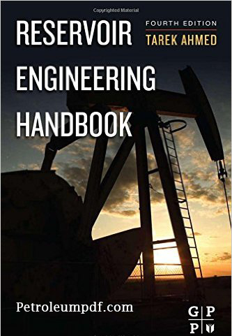 Reservoir Engineering Handbook Fourth Edition by Tarek Ahmed Pdf