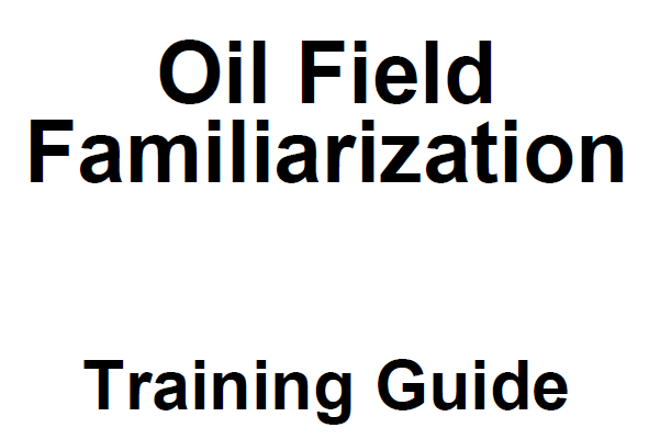 Oil Field Familiarization Training Guide Pdf