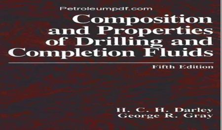 Composition and Properties of Drilling and Completion Fluids PDF Free Download