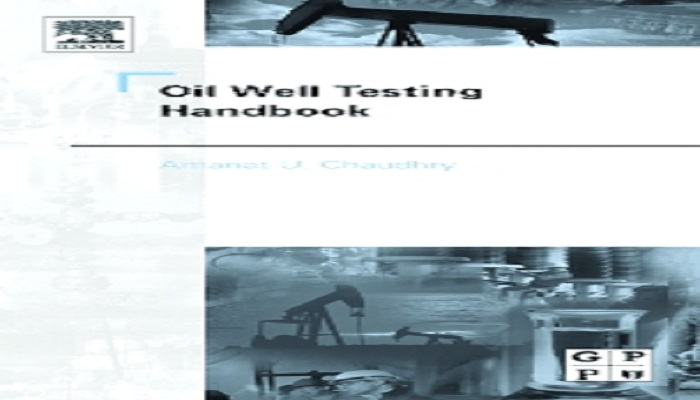 Oil Well Testing Handbook PDF By Amanat U. Chaudhry Free Download